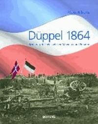Düppel 1864 - Schleswig-Holstein zwischen Dänemark und Preußen.