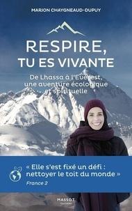 Dupuis marion Chaygneaud - Respire, tu es vivante - De Lhassa à l'Everest, une aventure écologique et spirituelle.