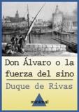 Duque De Rivas - Don Álvaro o la fuerza del sino.