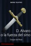 duque de Rivas - Don Alvaro o la Fuerza del Sino.