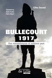 Durand Gilles - BULLECOURT 1917 The remembrance of soldiers past.