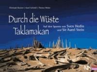Durch die Wüste Taklamakan - Auf den Spuren des Sven Hedin und Sir Aurel Stein.
