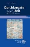 Durchkreuzte Zeit - Zur ästhetischen Temporalität der späten Gedichte von Nelly Sachs und Paul Celan.
