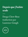 Durga Chew-Bose et Laurence Gough - Depuis que j'habite seule.
