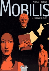 Durieux et  Andreas - Mobilis Tome 2 : Seconde chance.