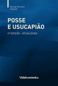 Durval Ferreira - Posse e Usucapião 4ª Edição Atualizada.