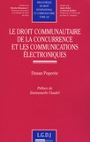 Dusan Popovic - Le droit de la concurrence et les communication électroniques.