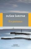 Dusan Sarotar - En partance - Récit du fil des évènements.