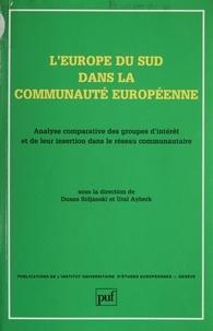 Dusan Sidjanski - L'Europe du Sud dans la Communauté européenne - Analyse comparative des groupes d'intérêt et de leur insertion dans le réseau communautaire.