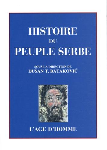 Dusan-T Batakovic - Histoire du peuple serbe.