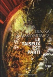 Duszka Maksymowicz - Le Taiseux est parti.