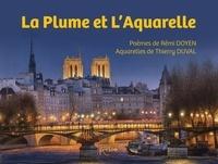 Duval rémi thierry Doyen - La plume et l'aquarelle.