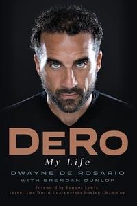 Dwayne De Rosario et Brendan Dunlop - DeRo - My Life.