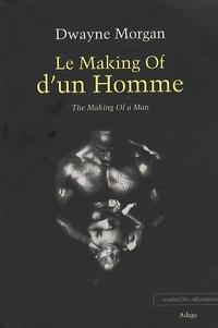 Dwayne Morgan - Le Making Of d'un Homme.