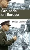 Dwight David Eisenhower et Paul Villatoux - Croisade en Europe - Mémoires sur la Deuxième Guerre mondiale.