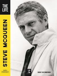 Dwight Jon Zimmerman - Steve McQueen - The Life.