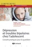 Dwight L Evans et Linda Wasmer Andrews - Dépression et troubles bipolaires chez l'adolescent - Conseils pratiques pour le quotidien.