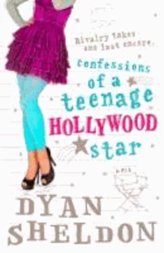 Dyan Sheldon - Confessions of a Teenage Hollywood Star.