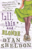 Dyan Sheldon - Tall, Thin and Blonde.