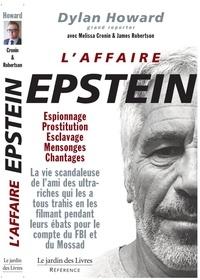 Dylan Howard - L'affaire Epstein - Espionnage, caméras vidéos, prostitution de mineures et chantage.