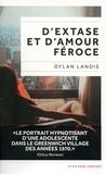 Dylan Landis - D'extase et d'amour féroce.