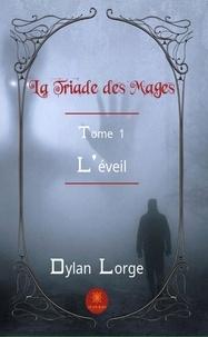 Dylan Lorge - La triade des mages.