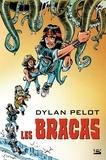 Dylan Pelot - Les Bracas.