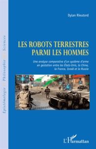 Les robots terrestres parmi les hommes - Une analyse comparative dun système darme en gestation entre les Etats-Unis, la Chine, la France, Israël et la Russie.pdf