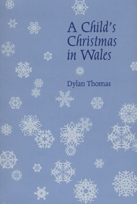 Dylan Thomas - A Child's Christmas in Wales.