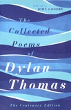 Dylan Thomas - The Collected Poems of Dylan Thomas - The Centenary Edition.