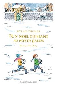 Dylan Thomas - Un Noël d'enfant au Pays de Galles.
