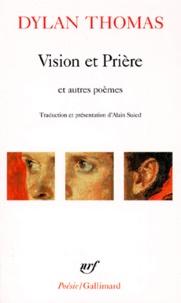 Dylan Thomas - Vision et prière - Et autres poèmes.