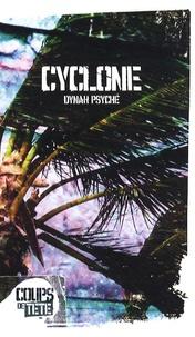 Dynah Psyché - Cyclône.