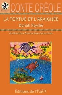 Dynah Psyché - La tortue et l'araignée.