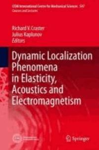 Dynamic Localization Phenomena in Elasticity, Acoustics and Electromagnetism.