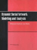 Dynamic Social Network Modeling and Analysis: Workshop Summary and Papers.