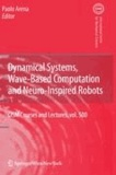 Dynamical Systems, Wave-Based Computation and Neuro-Inspired Robots.