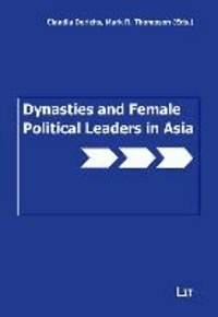 Dynasties and Female Political Leaders in Asia - Gender, Power and Pedigree.
