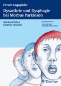 Dysarthrie und Dysphagie bei Morbus Parkinson.
