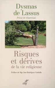Dysmas de Lassus - Risques et dérives de la vie religieuse.
