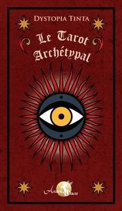 Dystopia Tinta - Le tarot archétypal - Avec un tarot de 78 cartes.