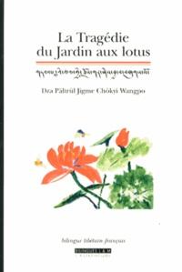 Dza Pältrül Jigme Chökyi Wangp - La tragédie du jardin aux lotus.