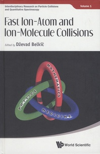 Interdisciplinary Research on Particle Collisions and Quantitative Spectroscopy - Book 1, Fast Ion-Atom and Ion-Molecule Collisions.pdf