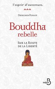 Bouddha rebelle - Sur la route de la liberté.pdf