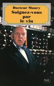 E-A Maury - Soignez-vous par le vin.