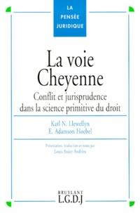 LA VOIE CHEYENNE. Conflit et jurisprudence dans la science primitive du droit.pdf