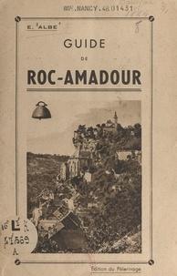 E. Albe - Roc-Amadour - Guide du touriste et du pèlerin.