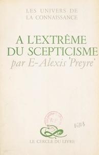 E.-Alexis Preyre - À l'extrême du scepticisme.