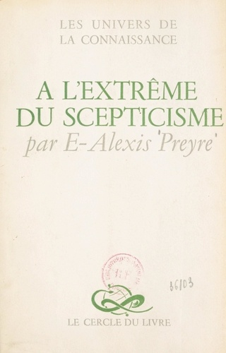 À l'extrême du scepticisme