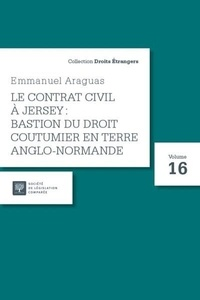 E. Araguas - Le contrat civil à Jersey : bastion du droit coutumier en terre anglo-normande.